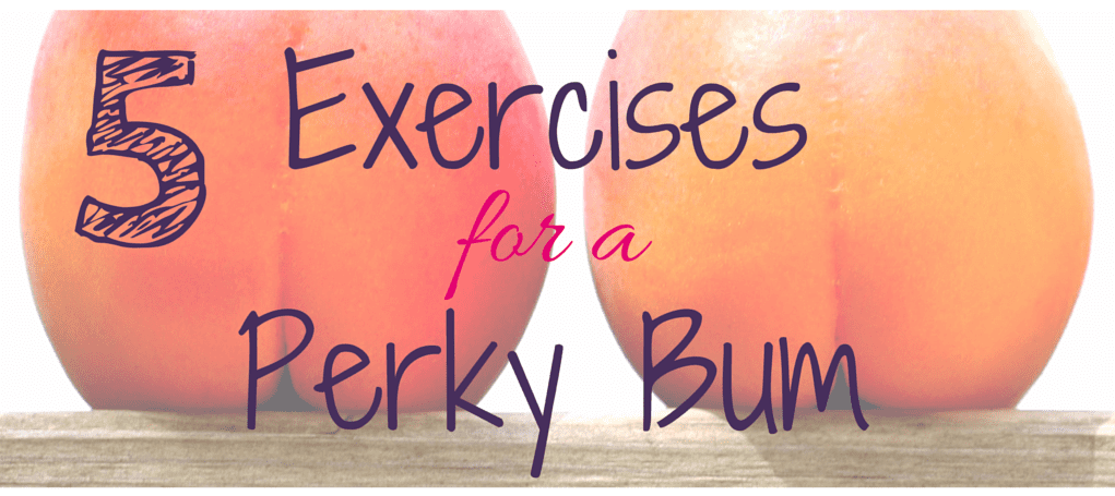 exercises for a perky bum
