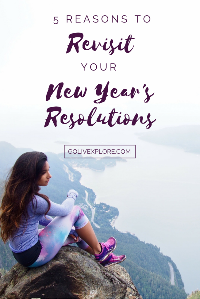 5 Reasons To Revisit Your New Year's Resolutions